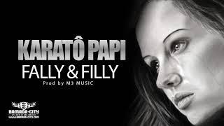 KARATÔ PAPI— Filly et Fally—(son officiel)
