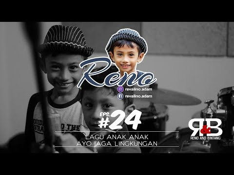 "Reno // Lagu Anak ""AYO JAGA LINGKUNGAN"""