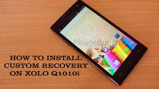How to Install Custom Recovery on Xolo q1010i