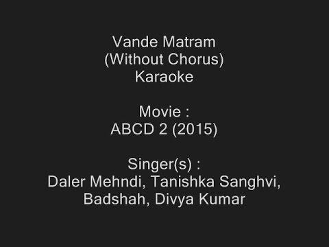 Vande Matram (Without Chorus) - Karaoke - ABCD 2 (2015) - Daler Mehndi, Tanishka, Divya Kumar . . .