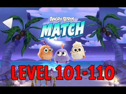Angry Birds Match - LEVEL 101-110 - NIGHT AT THE BEACH - ROYAL RACHEL - iOS/Android Gameplay - EP9