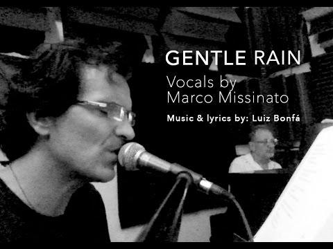 GENTLE RAIN - Marco Missinato Sings the Classics)
