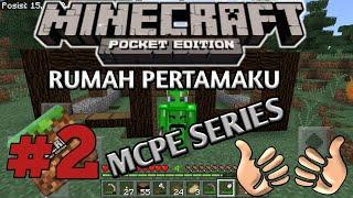 RUMAH PERTAMAKU - MCPE SERIES #2