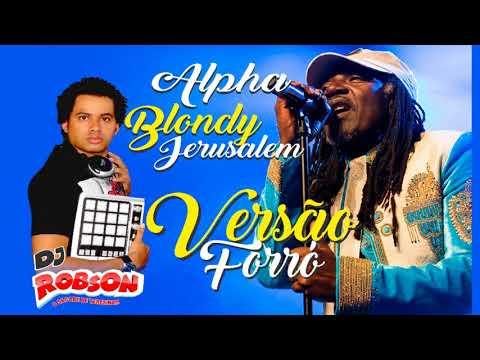 Alpha Blondy  - Jerusalem - Reggae - Remix Forro - Dj Robson