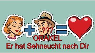 """??? ORAKEL: 10.08.2020 """"Er hat Sehnsucht nach Dir"""""""