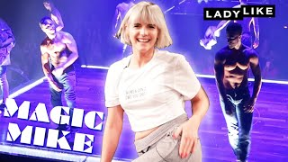 Devin Learns To Dance Like Magic Mike • Ladylike