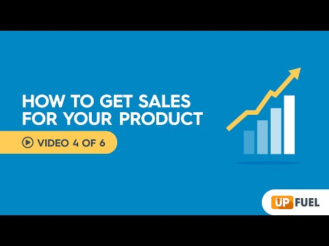 How to get sales for your product - Video 4 of 6