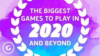 The Biggest Games To Play In 2020 And Beyond