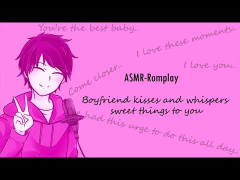 ASMR - Boyfriend kisses and whispers sweet things to you