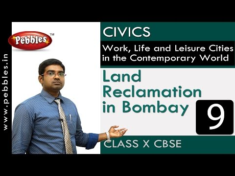 Land Reclamation in Bombay | Work, life and leisure| Civics |CBSE Class 10 Social Sciences