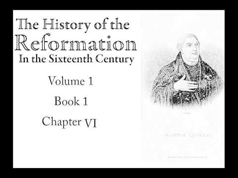 History of the Reformation in the Sixteenth Century Volume 1, Book 1, Chapter 6