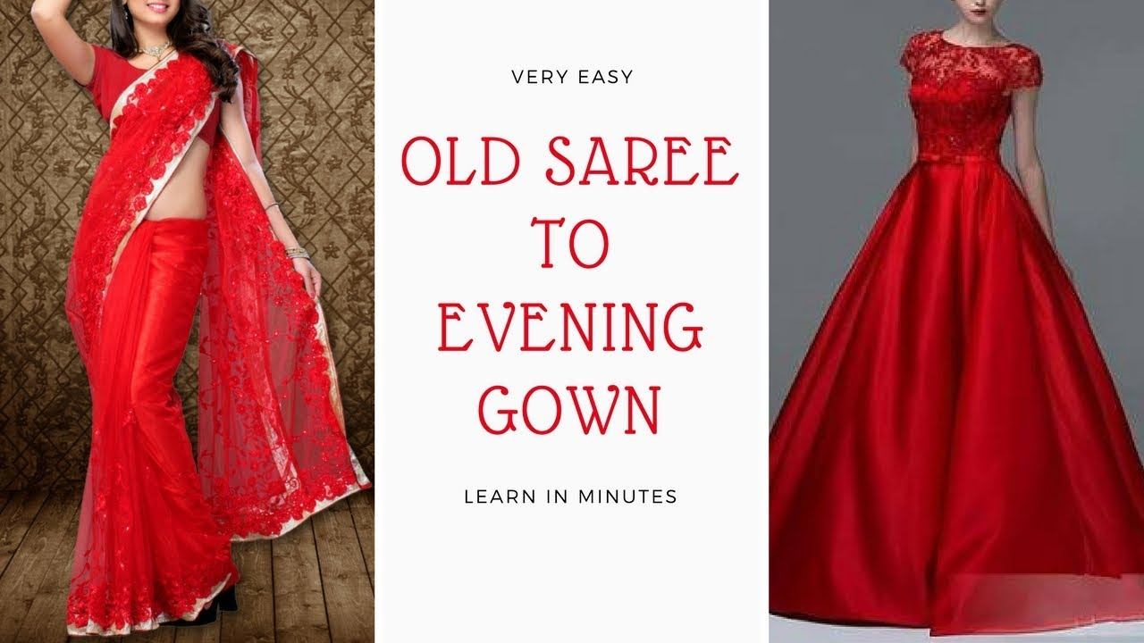 Convert Old Saree Into Evening Gown Youtube