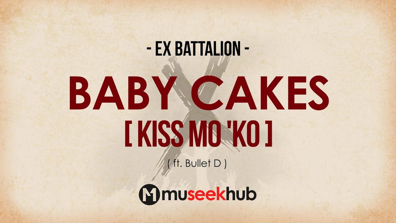 Download Ex Battalion - Baby Cakes (Kiss Mo 'Ko) feat.  Bullet D [ FULL HD ] Lyrics🎵