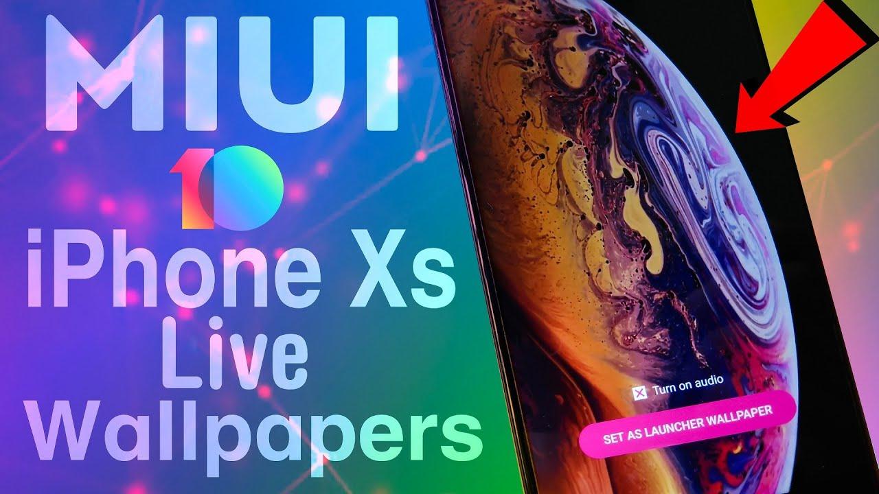 Xiaomi Live Wallpaper: IPhone Xs & Xs Max Live Wallpaper Any XIAOMI Devices