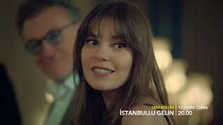 İstanbullu Gelin 32. Bölüm Fragmanı!