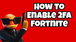 How To Enable 2FA Fortnite