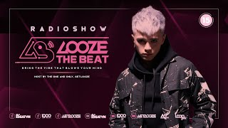 GET LOOZE Presents: Looze The Beat Ep.15