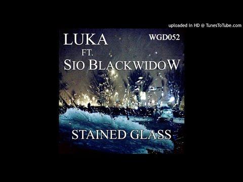 Luka feat. Sio Blackwidow - Stained Glass (Dj Sibz Remix)