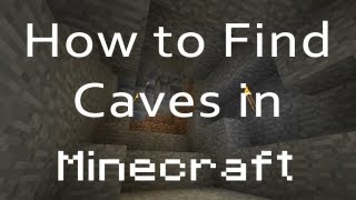 How to Find Caves in Minecraft