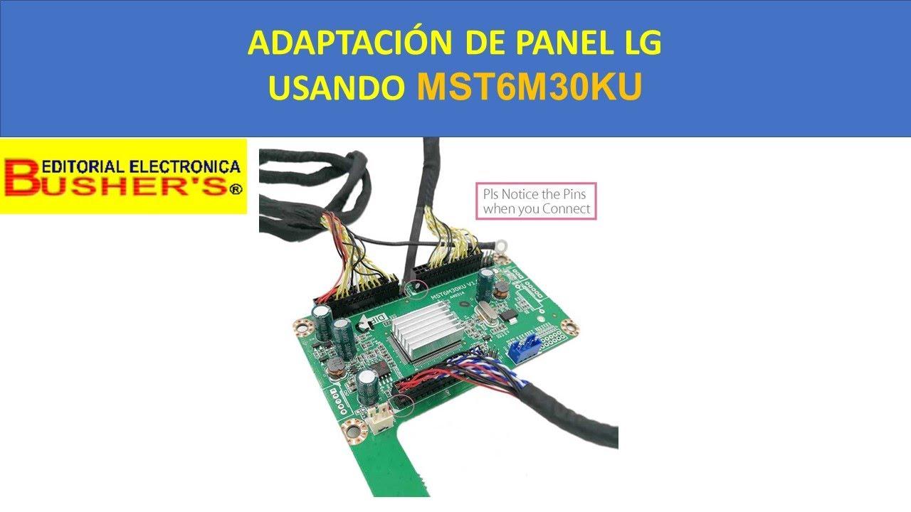 ADAPTACION DE PANEL LG. Adaptando panel de 120hz a una Main Board SD ó FULL HD.