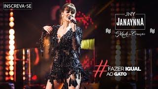 Janaynna - Fazer Igual o Gato - (DVD Made in Coração) [Vídeo Oficial] YouTube Videos