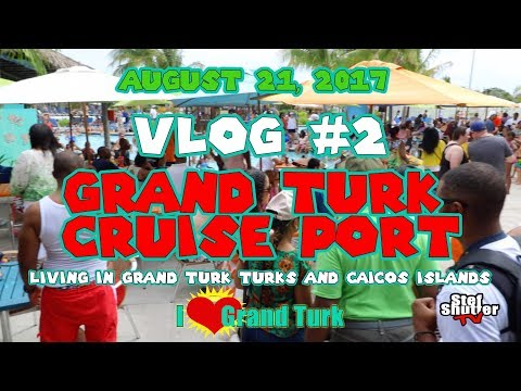 VLog #2 Grand Turk Cruise Port