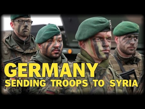 GERMANY SENDING TROOPS TO SYRIA