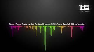 Green Day - Boulevard of Broken Dreams (Wild Cards Remix) [1 Hour Version]