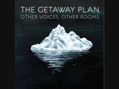the Getaway Plan -  A Lover's Complaint