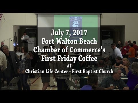 July 2017 First Friday Coffee with Fort Walton Beach Chamber of Commerce