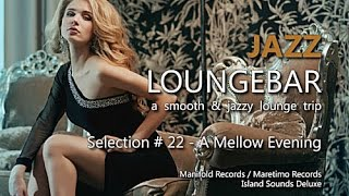 Jazz Loungebar - Selection #22 A Mellow Evening, HD, 2015, Smooth Lounge Music