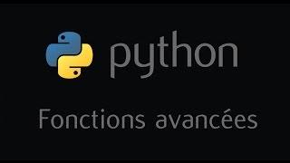 Tutoriel Python - Les fonctions avancées