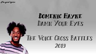 Domenic Haynes - Damn Your Eyes (Lyrics) - The Voice Cross Battles 2019