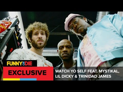 Watch Yo Self feat  Mystikal, Lil Dicky & Trinidad James