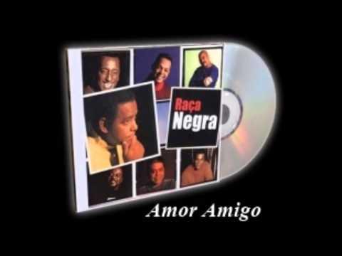 Amor Amigo - Raça Negra - LETRAS.MUS.BR 647d0f7c9b161