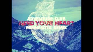 Adventure Club Ft Kai - Need Your Heart ... @ www.OfficialVideos.Net