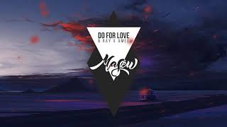 DO FOR LOVE - B RAY X AMEE ( MASEW REMIX ) mp3