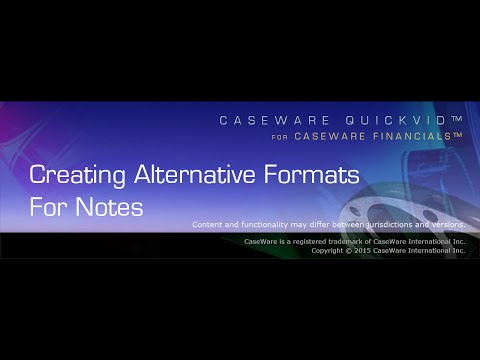 CaseWare QuickVids: Creating Alternative Formats for Notes