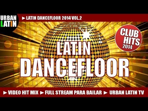 Latin Dancefloor  HIT MIX Vol2 - Club Hits