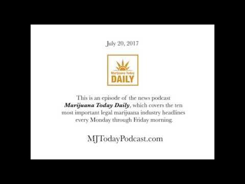 Thursday, July 20, 2017 Headlines   Marijuana Today Daily News