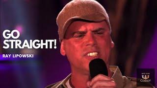 "Ray Lipowski   ""Go Straight"" Comedy After Dark"