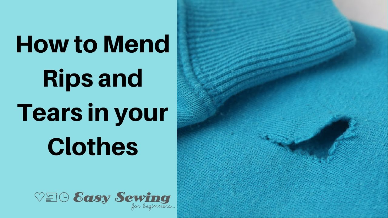 How To Mend Rips In Clothes