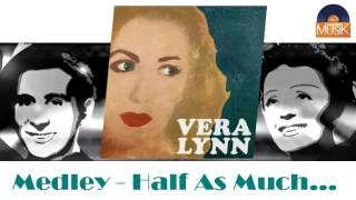 Vera Lynn - Medley - Half As Much... (HD) Officiel Seniors Musik