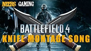 Battlefield Knife Montage Song