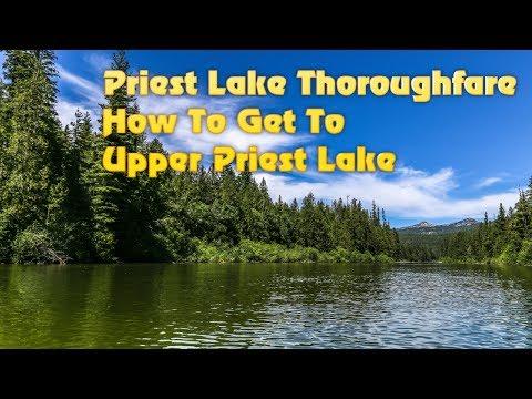 Priest Lake Thoroughfare - How to get to Upper Priest Lake Idaho