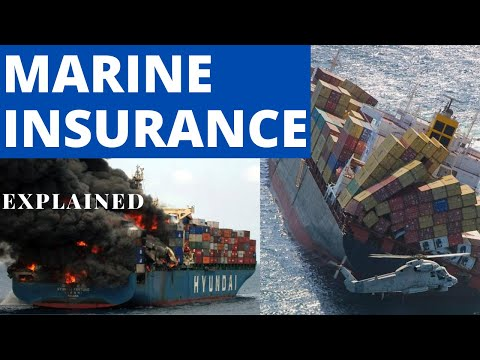 Marine Insurance Explained | What does Marine Insurance Cover | Hull, Cargo and Freight Insurance