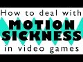 Motion Sickness in Video Games - Tips!