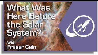 What Was Here Before the Solar System?