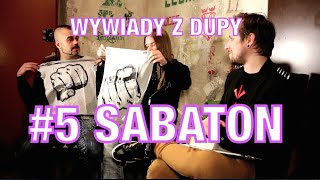 Wywiady Z Dupy #5 - SABATON (Interviews From Ass #5 - SABATON)