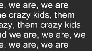 Ke$ha Crazy Kids Lyrics ft Will i am  (on screen)